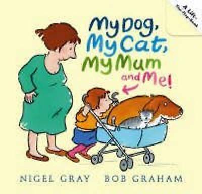 1 of 1 - My Dog, My Cat, My Mum and Me! - New Book Gray, Nigel