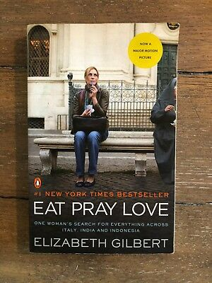 Eat, Pray, Love : One Woman's Search for Everything Across Italy, India  and... | eBay