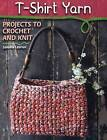 T-Shirt Yarn: Projects to Crochet and Knit by Sandra Lebrun (Paperback, 2014)
