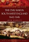 The Civil War in the South-West England 1642-1646 by John Barratt (Paperback, 2005)