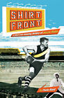 Shirtfront: The Amazing History of Aussie Rules by Paula Hunt (Paperback, 2005)