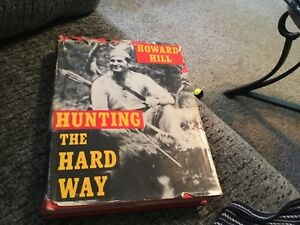 Howard-hill-Hunting-The-Hard-Way-1976-HARDBACK