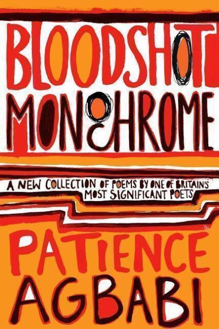 Bloodshot Monochrome von Patience Agbabi (2008, Taschenbuch)