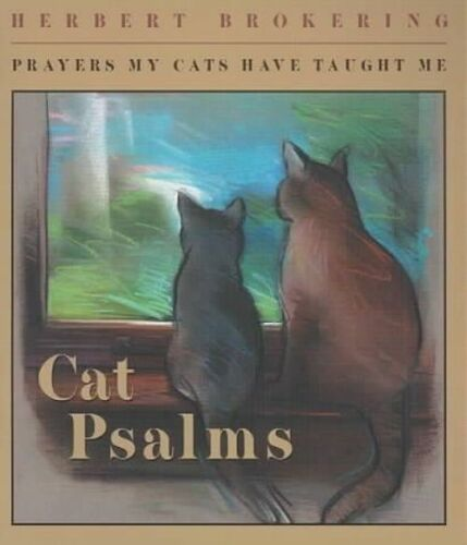 1 of 1 - Very Good, Cat Psalms: Prayers My Cats Have Taught Me (Cat Collection), Brokerin
