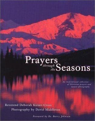 Prayers Through the Seasons: An Inspirational Collection of Christian Prayers