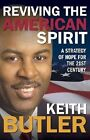 Reviving the American Spirit: A Commonsense Approach to Revive America by Keith Butler (Hardback, 2006)