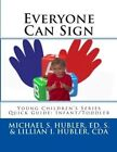 Everyone Can Sign by Lillian Hubler (Paperback / softback, 2013)