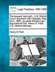 The Lawyers' Test Oath: U.S. District Court--Southern Dis't Georgia, May Term, 1866: Ex Parte William Law: Argument of Hon. Henry S. Fitch, U.S. District Attorney. by Henry S Fitch (Paperback / softback, 2010)