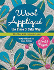 Wool Applique the Piece O' Cake Way: 12 Cheerful Projects * Mix Wool with Cotton & Linen by Linda Jenkins, Becky Goldsmith (Paperback, 2015)