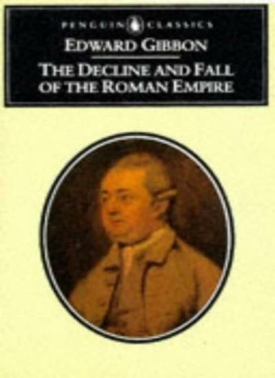 The Decline and Fall of the Roman Empire By Edward Gibbon,Charles Alexander Rob