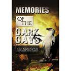 Memories of The Dark Days 9781441519139 by Ken Okonkwo Paperback