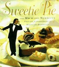 Sweetie Pie: The Richard Simmons Private Collection of Dazzling Desserts, Richar