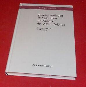 Judengemeinden in Schwaben im Kontext des Alten Reiches - Hrsg. Rolf Kießling