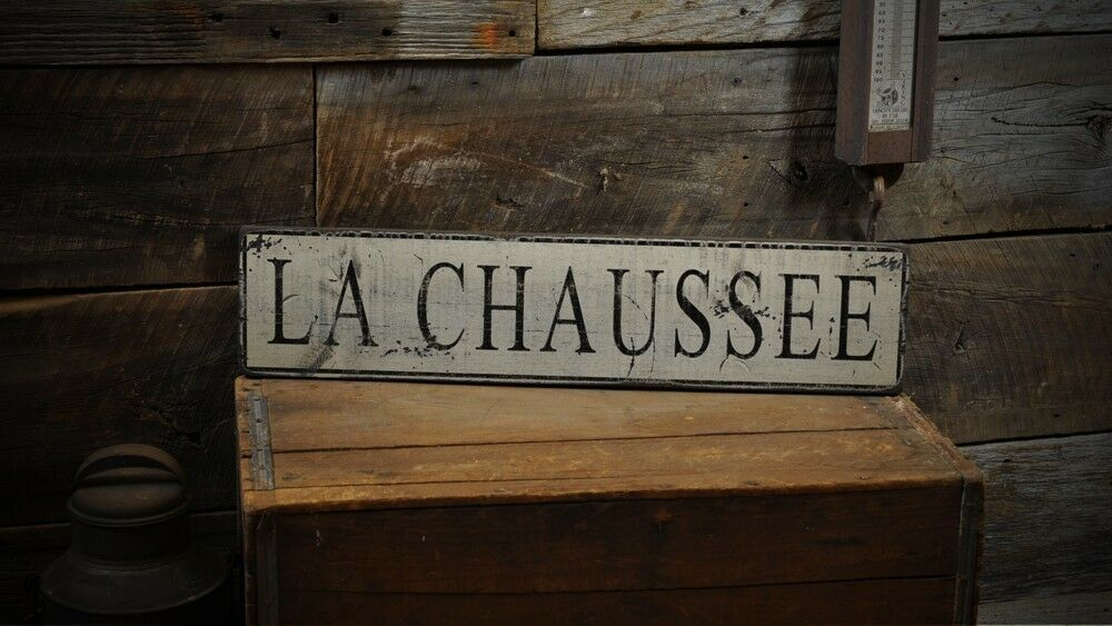 LA CHAUSSEE Sign - Primitive Rustic Hand Made Vintage Wooden ENS1000265