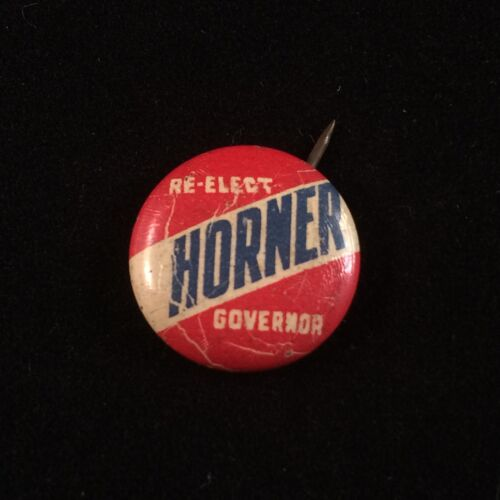 1936 Re Elect Horner Governor Pinback Button Political Pin Chicago Illinois