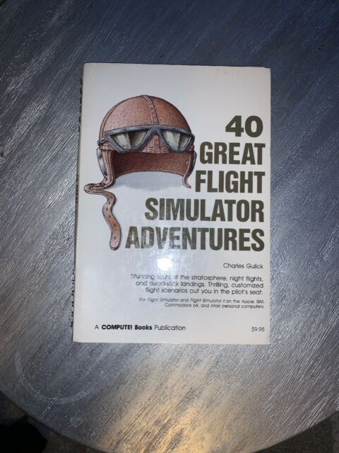 COMPUTE! Books - 40 Great Flight Simulator Adventures