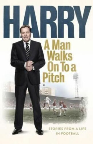 "1 of 1 - ""AS NEW"" A Man Walks On To a Pitch: Stories from a Life in Football, Redknapp, H"