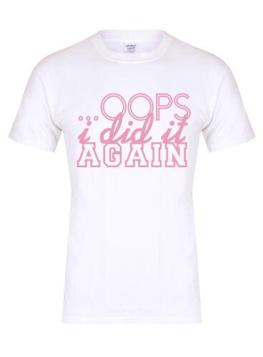 .. OOPS I DID IT AGAIN-Unisexe T-Shirt-Fun Britney Tour Pièce de moi travailler Tee