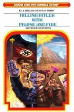 Killing Hitler With Praise And Fire: Choose Your Own Horrible History-ExLibrary