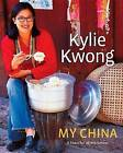 My China: A Feast for All the Senses by Kylie Kwong (Hardback, 2007)