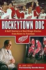 Hockeytown Doc: A Half-Century of Red Wings Stories from Howe to-ExLibrary