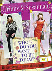 Who Do You Want to be Today?: Be Inspired to Dress Differently by Trinny Woodall, Susannah Constantine (Hardback, 2008)