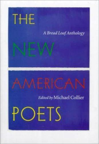 The New American Poets : A Bread Loaf Anthology