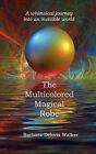 The Multicolored Magical Robe by Barbara Deloris Walker (Paperback, 2009)