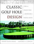 Classic Golf Hole Design: Using the Greatest Holes as Inspiration for Modern Courses by Geoffrey S. Cornish, Damien Pascuzza, Robert Muir Graves (Hardback, 2002)