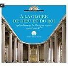 À la Gloire de Dieu et du Roi: Splendeurs de la Musique Sacrée sous Louis XIV (2013)