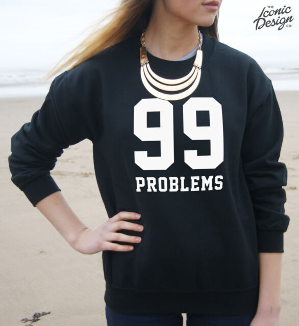 * 99 Problems Jumper Jay Sweater Fashion Dope Music Top Hip Hop Swag Dope Rap *