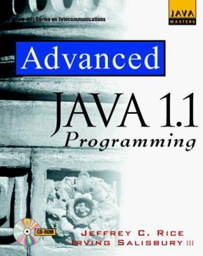 Advanced Java Programming by Jeffrey C. Rice; Salisbury, Irving, III