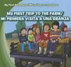 My First Trip to the Farm/Mi Primera Visita a Una Granja by Katie Kawa (Hardback, 2012)