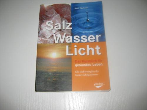 1 von 1 - Salz Wasser Licht , Das Kursbuch gesundes Leben , von Josef Neumayer (2005)
