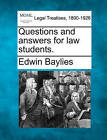 Questions and Answers for Law Students. by Edwin Baylies (Paperback / softback, 2010)