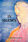 In Silence: Discovering Self Through Meditation by Jane Rosalea Booth (Paperback, 2007)