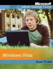 Microsoft Official Academic Course: Windows Vista : Exam 77-600 265 by Microsof…