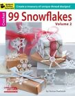 99 Snowflakes: Create a Treasury of Unique Thread Designs!: V. 2 by Terese Poehnelt (Paperback, 2014)