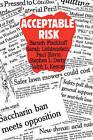 Acceptable Risk by Ralph L. Keeney, Paul Slovic, Sarah Lichtenstein, Baruch Fischhoff, Steven L. Derby (Paperback, 1984)