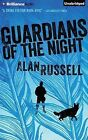 Guardians of the Night by Alan Russell (CD-Audio, 2015)