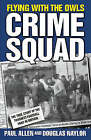 Flying with the Owls Crime Squad by Douglas Naylor, Paul Allen (Hardback, 2005)