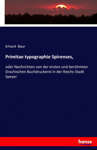 Primitae Typographie Spirenses, [German] by Baur, Erhard.