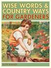 The Gardener's Wise Words and Country Ways by Ruth Binney (Hardback, 2007)
