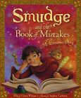 Smudge and the Book of Mistakes: A Christmas Story by Gloria Whelan (Hardback, 2012)