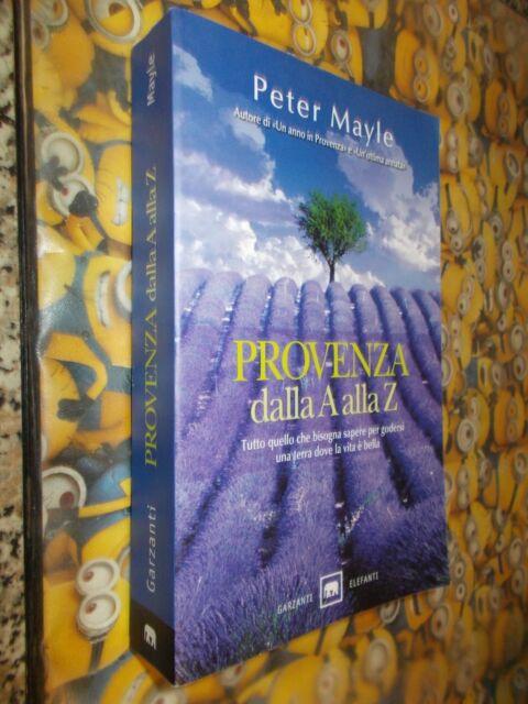 PETER MAYLE PROVENZA DALLA A ALLA Z GARZANTI GLI ELEFANTI 2010 TERRA PROVENZA