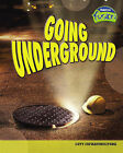Going Underground by Capstone Global Library Ltd (Hardback, 2006)