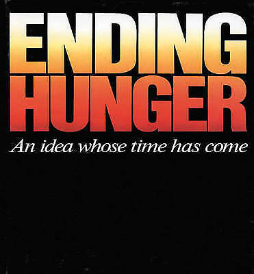Ending Hunger: An Idea Whose Time Has Come, Hunger Project, The, Praeger, Freder