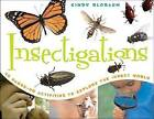 Insectigations: 40 Hands-On Activities to Explore the Insect World by Cindy Blobaum (Paperback, 2005)