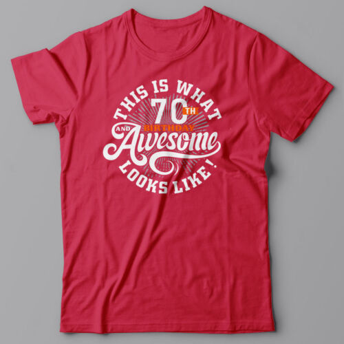 THIS IS WHAT 70th BIRTHDAY AND AWESOME LOOKS LIKE gift 70 th Birthday T shirt