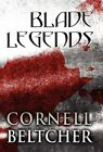 Blade Legends by Cornell Beltcher (Hardback, 2012)